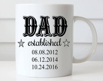 Dad Mug, Dad established mug, dad coffee cup, personalized dad gift, custom dad gift, father gift, dad coffee cup