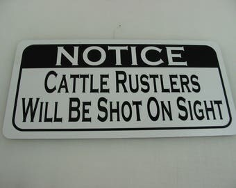 CATTLE RUSTLERS Will Be SHOT Sign 4 Texas Farm Ranch Barn