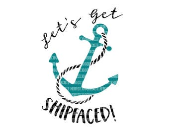 Let's get Shipfaced, SVG Files for Cricut, Design Space and, Silhouette Studio, Printable Clipart, Wedding T Shirts, Cruise Vacation Tees