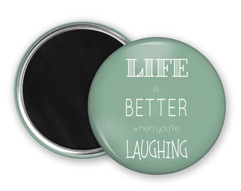 Quote Fridge Magnet  life is better when you're laughing kitchen magnet gift for her refridgerator magnet quote button magnet party favours