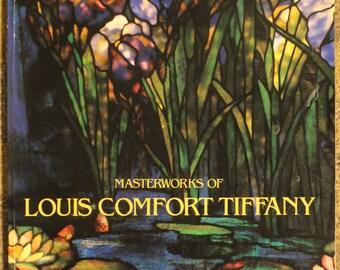 Masterworks of Louis Comfort Tiffany | Alastair Duncan, Martin Eidelberg, Neil Harris (1989)