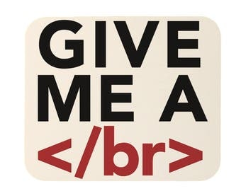 Give Me A Break Funny HTML Humor Mouse Pad