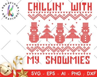 Ugly sweater svg Chillin' with my Snowmies svg printable decal iron on cut files Cricut Silhouette Instant Download vector SVG png eps dxf