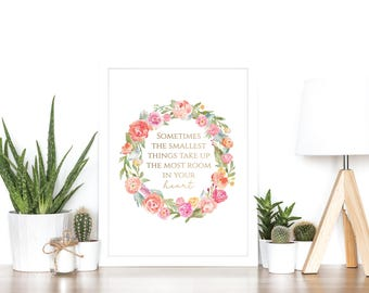 Sometimes The Smallest Things Take Up The Most Room In Your Heart - Winnie the Pooh - Rose Gold Foil Nursery Print - Newborn Gift Floral