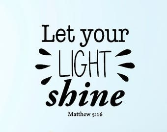 Matthew 5:16 Let Your Light Shine Bible Verse Wall Vinyl Decal Sticker for Bedroom, Nursery, Church, Living Room, etc.
