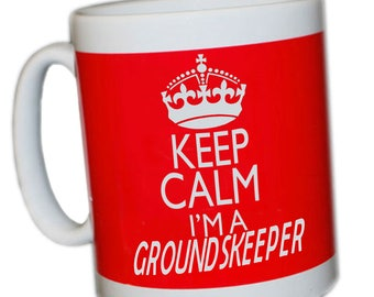 Keep calm I'm a Groundskeeper mug