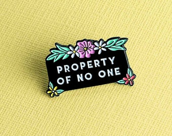 Property Of No One Enamel Pin // Lapel Pin Badge/Brooch