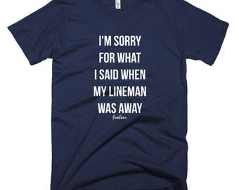 What I Said When My Lineman Was Away Linewife Tee