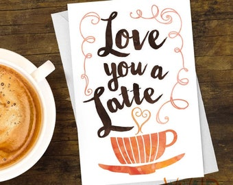 Greeting Card, Love You a Latte Valentine Stationery, Note Card, Watercolor, Coffee, Hearts, Love