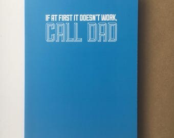 If at first it doesn't work, call Dad! Fathers day funny sarcastic card