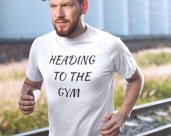 """Gym T-Shirt with """"Heading to the Gym"""" print, """"Heading to the Gym"""" Print T-Shirt, Gym Shirt """"Heading to the Gym"""" Logo, Heading to the Gym Tee"""