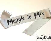 Muggle to Mrs sash - Bride to Be Bachelorette Sash - Bridal Shower Bachelorette Party Accessory, Satin Bride Sash, Wizard theme shower