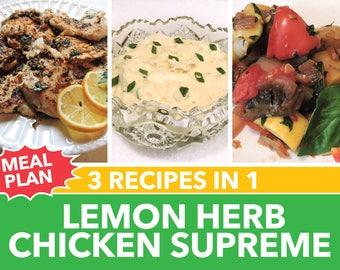3 Recipes in 1 Lemon Herb Chicken Supreme Meal Plan downloadable PDF or JPEG Eating Cleaner entree recipe file