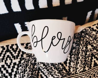 Blerg Liz Lemon 30 Rock Coffee Mug - Sarcastic Funny Hand Lettering Multiple Color Options!