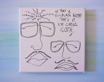Hipsters With Perms, Moustaches and Glasses Going Goth In Ink on Mini Canvas