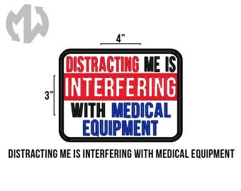 """INTERFERING with MEDICAL EQUIPMENT 3"""" x 4"""" Service Dog Patch"""