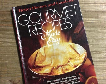 Gourmet Cookbook - Gourmet Recipes Made Easy - Better Homes and Gardens - Vintage Cookbook - Housewarming Gift - Vintage Recipes