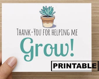 PRINTABLE Card - Thank You for helping me Grow: Card for teacher, principal card, card for caregiver, daycare card, thank you school card