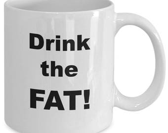 DRINK The FAT! - Friends Quote Mug - TV Show Fan Gift - Ross and Rachel - 11 oz white coffee tea cup