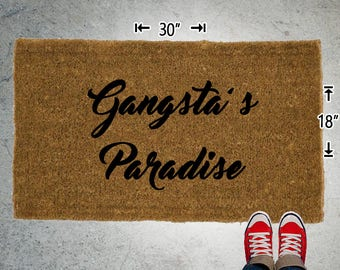 Gangsta Paradise Coir Doormat - 18x30 - Welcome Mat - House Warming - Mud Room - Gift - Custom