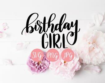 Birthday Girl SVG PNG JPEG// Birthday cut file, birthday file for kids, birthday svg, birthday cut file, birthday shirt cut file