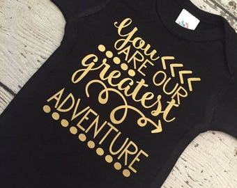 You are our greatest adventure baby vest bodysuit