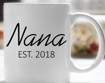 Nana Mug, Nana Coffee Mug, Nana EST, Nana Established, Grandparents Day,  First Time Nana Mug, Pregnancy Reveal