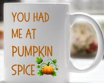 You Had Me at Pumpkin Spice Coffee Mug, Fall Coffee Mug, Coffee Humor, Funny Coffee Mug