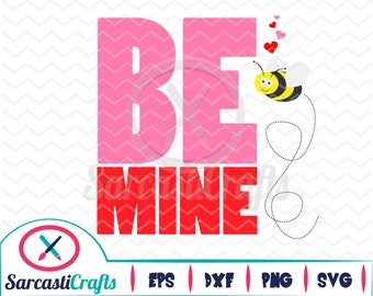Be Mine Bee - Valentine's Day Graphic - Digital download - svg - eps - png - dxf - Cricut - Cameo - Files for cutting machines