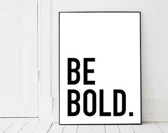Be Bold Print, Be Bold Poster, Office Decor, Office Print, Motivational Wall Decor, Typography Print, Home Decor, Motivational Wall Art