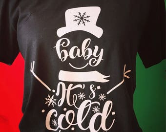 Baby its cold outside, christmas shirt, christmas, its cold outside, snowman shirt, christmas snowman shirt, baby its cold outside shirt