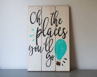 Oh, The Places You'll Go, dr suess sign, nursery decor, hot air balloon decor, baby shower gift, nursery sign, baby room