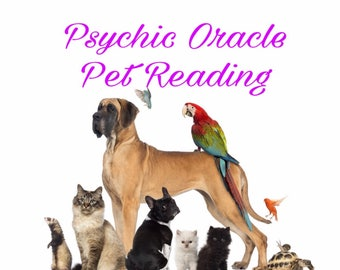 Psychic Oracle Pet Reading - Proof sent by PDF file and mail