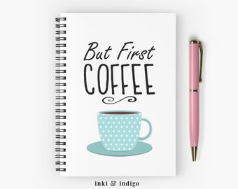 But First Coffee - Spiral Notebook With Lined Paper, A5 Writing Journal, Diary, Notepad, Cute Notebook, Lined Journal
