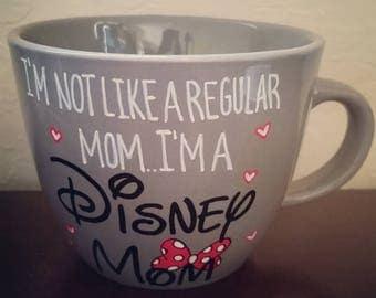 I'm Not Like A Regular Mom I'm A Disney Mom/grey 16 Oz mug/handpainted coffee cup