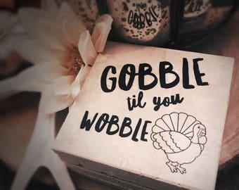 Gobble til you wobble coasters (set of 4)