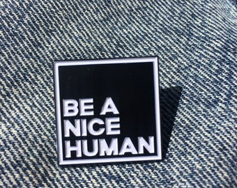 Be A Nice Human Pin // Soft Enamel Pin // Lapel Pin // Badge // Black And White // Monochrome // Love // Be Kind //