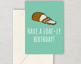 Printable Baker Birthday Card - Baking Birthday Card - Funny Printable Card For Baker - Have A Loafly Birthday - Instant Download