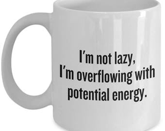 Funny Physics Mug - Physics Teacher Gift - Physicist Present Idea - Overflowing With Potential Energy - Science Geek Gift