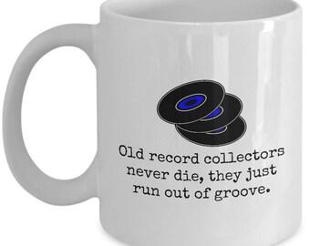 Record Collector Gift - Vinyl Lover Birthday Present - Vinyl Collector Mug - Old Record Collectors Never Die
