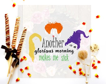 SVG-Sanderson Sister-Hocus Pocus svg-Another Glorious Morning-Cut file-Halloween SVG-Cricut-Cute SVG-Instant Download-Digital File-Iron on