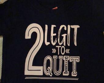 2 legit to quit