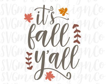 It's Fall Y'all SVG Fall Autumn Thanksgiving Decor Printable Cut File for Cricut and Silhouette