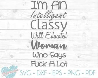 I'm A Woman svg, eps, png, cricut, cameo, scan N cut, cut file, funny svg, woman svg, mom svg, momlife svg, adult svg, cuss word svg