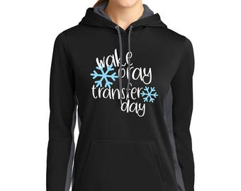 Wake Pray its Transfer Day with Snowflake your IVF Shirt, Hoodie or Ladies Gathered 60/40 Racer-back Tank for your IVF Journey