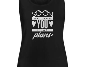Soon As I Saw You I Had Plans Cute Valentine's Day Woman's Tank Top Black