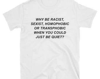 Why Be Racist Pride T-Shirt Chrismast Gift Shirt