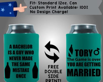 A Bachelor Is A Guy Who Has Never Made The Same Mistake Collapsible Neoprene Bachelor Party Can Cooler Double Side Print (Bach107)