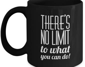 There's no limit mug, no limit coffee mug, motivational quote mug, Makes A Great Gift,  Inspire Mug Quote, Black Ceramic Travel Mug.