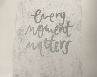 Every Moment Matters Print